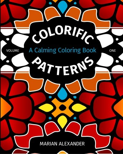 9781772720006: Colorific Patterns Volume One: A Calming Coloring Book (Volume 1)
