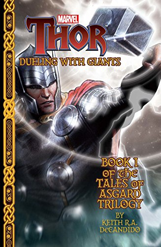 Marvel's Thor: Dueling with Giants (Marvel's Thor: Asgard Trilogy): Keith R. a. Candido