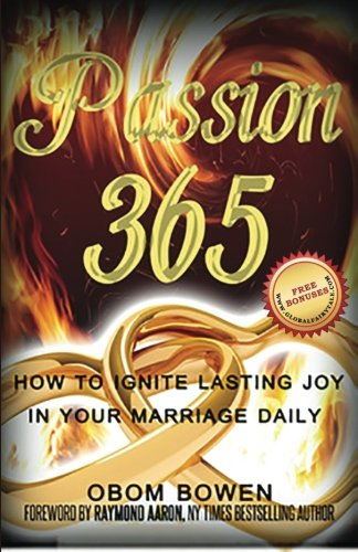 9781772770193: Passion 365: How to Ignite Lasting Joy in Your Marriage Daily