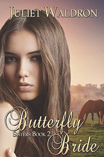 The Butterfly Bride (Sisters): Juliet Waldron