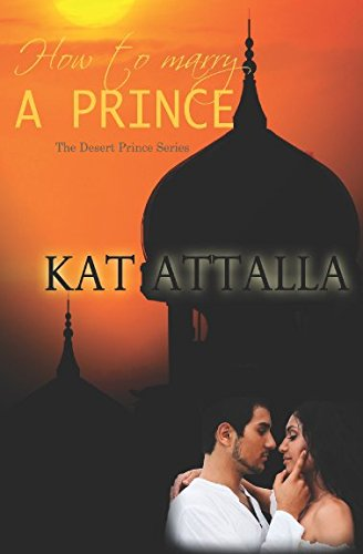 How To Marry A Prince (Married to a Prince): Kat Attalla