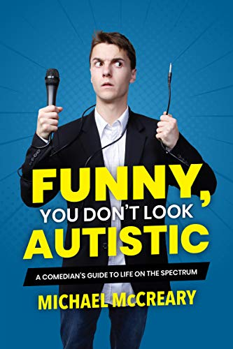 9781773212579: Funny, You Don't Look Autistic: A Comedian's Guide to Life on the Spectrum
