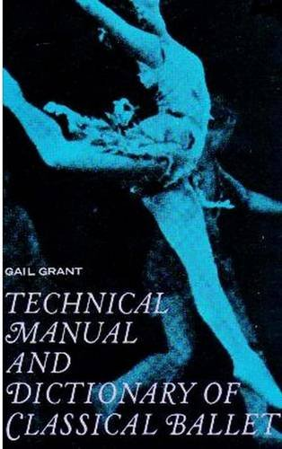 9781773230122: Technical Manual and Dictionary of Classical Ballet