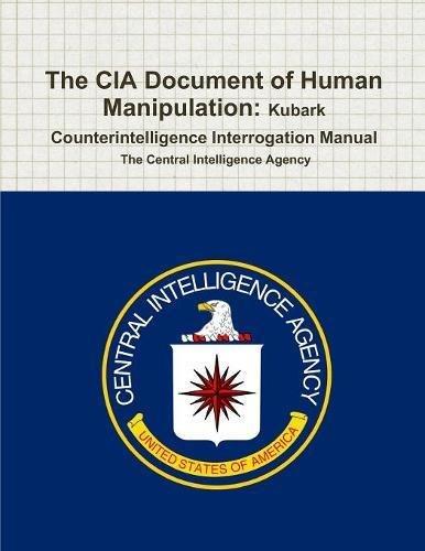 9781773230634: The CIA Document of Human Manipulation: Kubark Counterintelligence Interrogation Manual