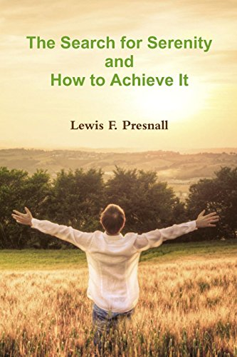 The Search for Serenity and How to: Lewis F Presnall
