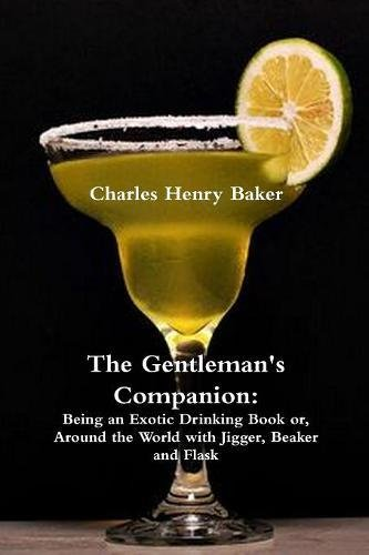 9781773231938: The Gentleman's Companion: Being an Exotic Drinking Book Or, Around the World with Jigger, Beaker and Flask