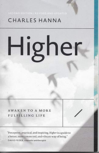 Higher: Awaken to a More Fulfilling Life: Hanna, Charles