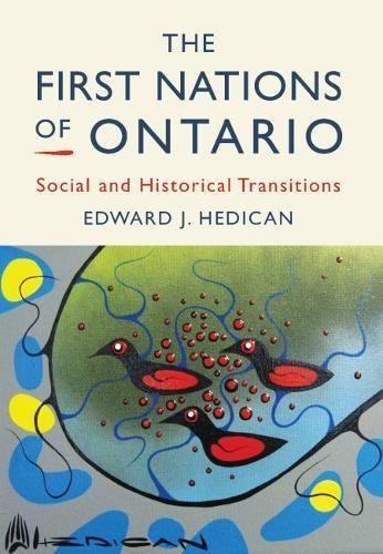 The First Nations of Ontario: Social and Historical Transitions: Edward J. Hedican