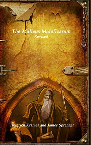 The Malleus Maleficarum Revised: James Sprenger, Heinrich