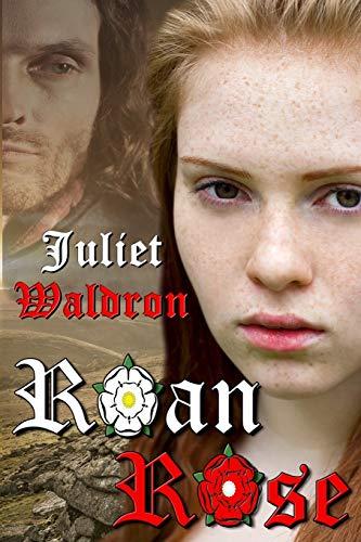 Roan Rose (Paperback): Juliet Waldron