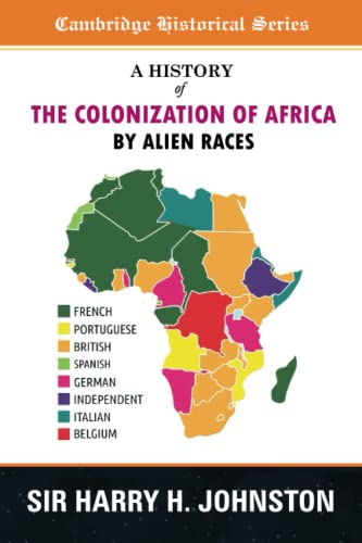 9781773750644: A History of The Colonization of Africa by Alien Races