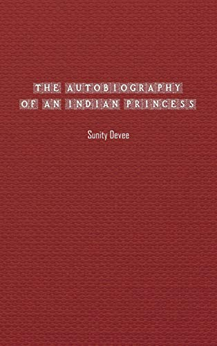 The Autobiography of an Indian Princess: Sunity Devee