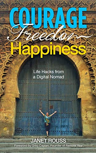 Courage Freedom Happiness: Janet Rouss