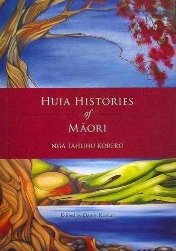 Huia Histories of Maori_Nga Tahuhu Korero