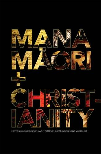 Mana Maori And Christianity: Hugh Morrison and