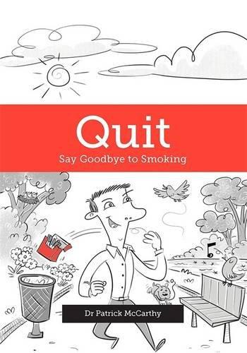 9781775500636: Quit: Say Goodbye to Smoking