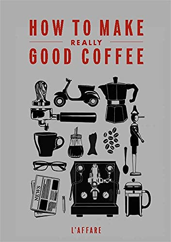 How to Make Really Good Coffee: L'affare, Caffe