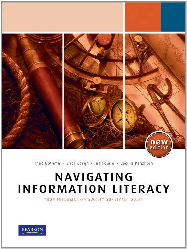 Navigating Information Literacy : Your Information Society: Bothma, T. :