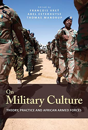 9781775820666: On Military Culture: Theory, Practice and African Armed Forces