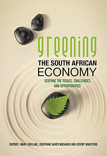 9781775820697: Greening the South African Economy: Scoping the Issues, Challenges and Opportunities