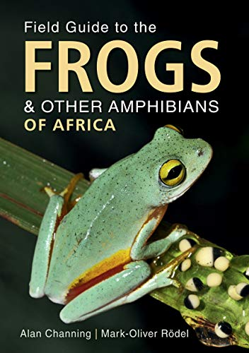 Field Guide to the Frogs & Other: Channing, Alan;rodel, Mark-Oliver