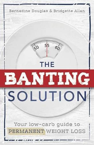 9781776090211: The Banting Solution: Your low-carb guide to permanent weight loss