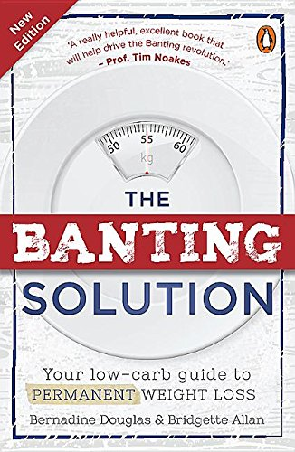 9781776090983: The Banting Solution: Your Low-Carb Guide to Permanent Weight Loss