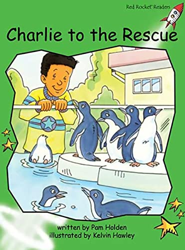Charlie to the Rescue: Holden, Pam/ Hawley,