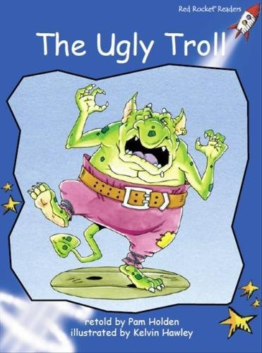 The Ugly Troll: Holden, Pam/ Hawley,