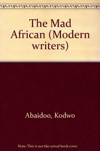 The Mad African (Modern writers): Kodwo Abaidoo