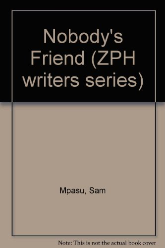 9781779010902: Nobody's Friend (ZPH writers series)
