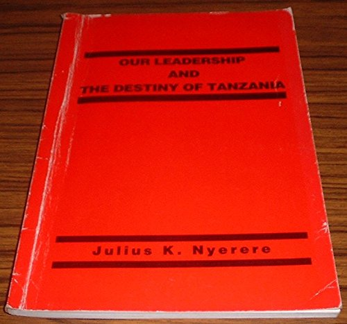9781779010919: Our Leadership and the Destiny of Tanzania