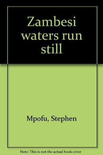9781779040121: Zambesi waters run still