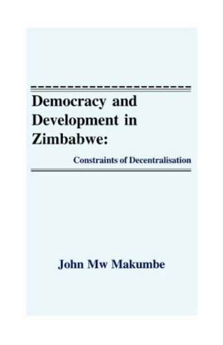 Democracy and Development in Zimbabwe: Constraints of: John Mw Makumbe