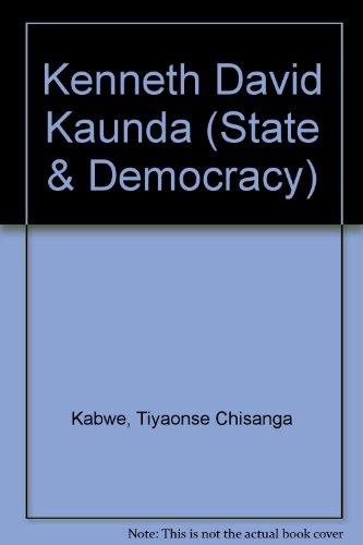 Kenneth David Kaunda (State & Democracy): Kabwe, Tiyaonse Chisanga