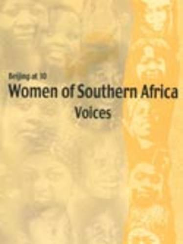 Beijing at 10: Women of Southern Africa: Voices: African Southern
