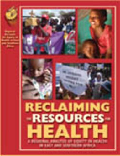 Reclaiming The Resources for Health: A Regional Analysis of Equity in Health in East and Southern ...