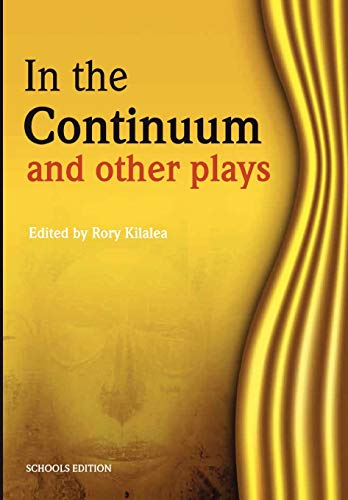 In the Continuum and Other Plays: Rory Kilalea