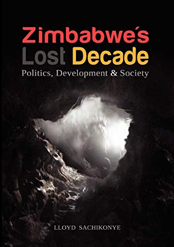 9781779221711: Zimbabwe's Lost Decade. Politics, Development and Society