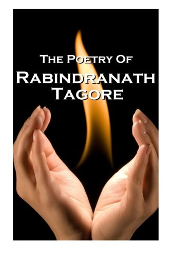 Rabindranath Tagore, The Poetry Of (Paperback): Sir Rabindranath Tagore
