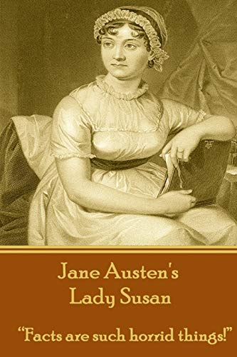 "9781780006208: Jane Austen's Lady Susan: ""Facts are such horrid things!"""