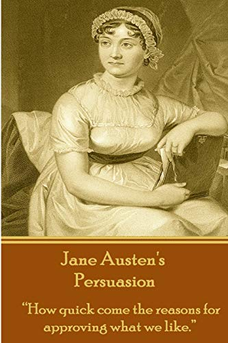 """9781780006239: Jane Austen's Persuasion: """"How quick come the reasons for approving what we like."""""""