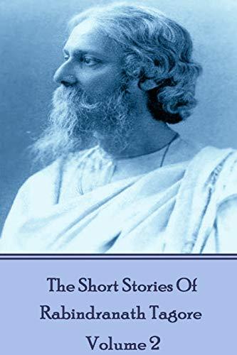 The Short Stories Of Rabindranath Tagore -: Rabindranath Tagore