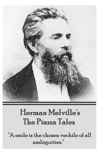 "9781780007229: Herman Melville's The Piazza Tales: ""A smile is the chosen vehicle of all ambiguities."""