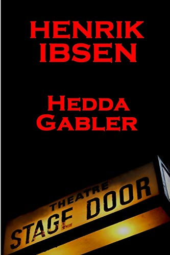 9781780007748: Henrik Ibsen - Hedda Gabler: A Classic Play From The Father Of Theatre