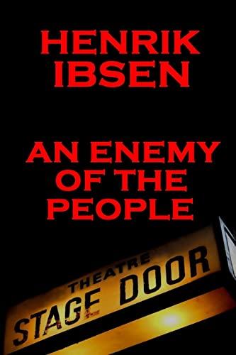 Henrik Ibsen - An Enemy Of The: Henrik Ibsen