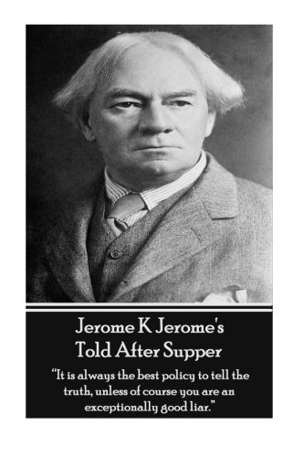 9781780008127: Jerome K Jerome's Told After Supper: