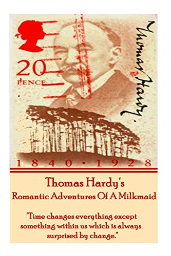 9781780008219: Thomas Hardy's The Romantic Adventures Of A Milkmaid: