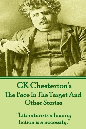 9781780009506: GK Chesterton's The Face In The Target And Other Stories: