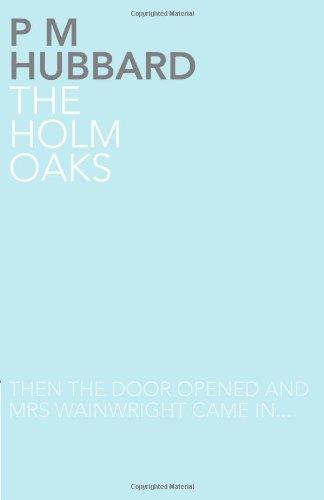 The Holm Oaks: Hubbard, P M